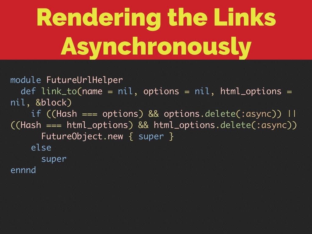Rendering the Links Asynchronously module Futur...