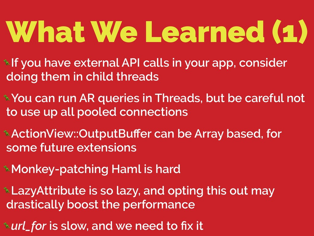 What We Learned (1) If you have external API ca...