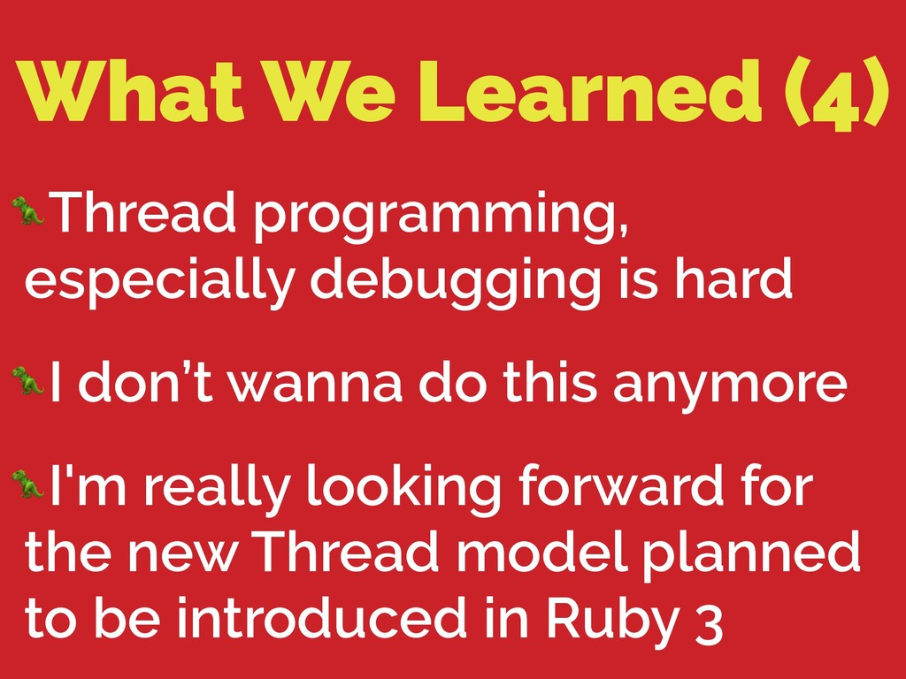 What We Learned (4) Thread programming, especia...