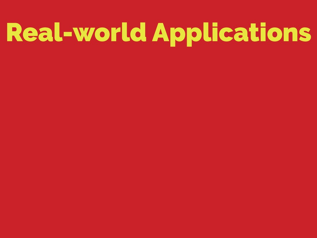 Real-world Applications
