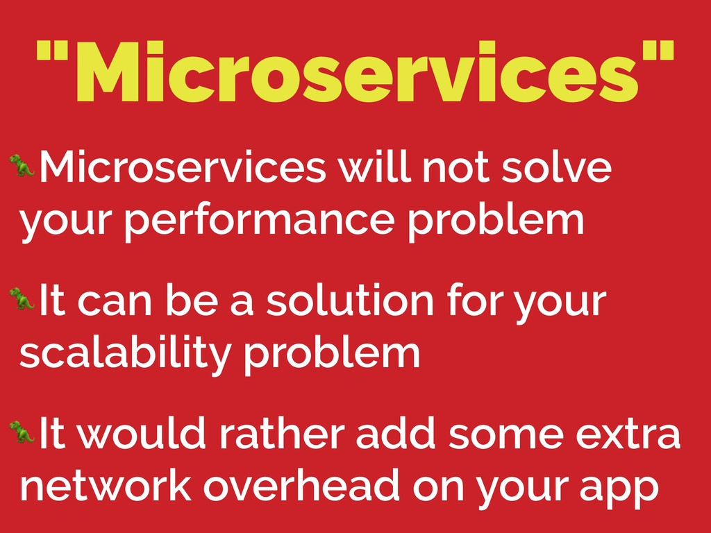 """Microservices"" Microservices will not solve yo..."