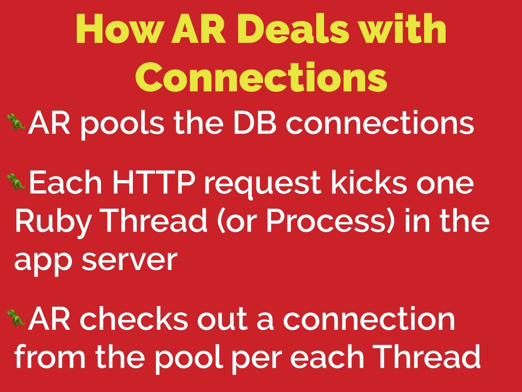 How AR Deals with Connections AR pools the DB c...