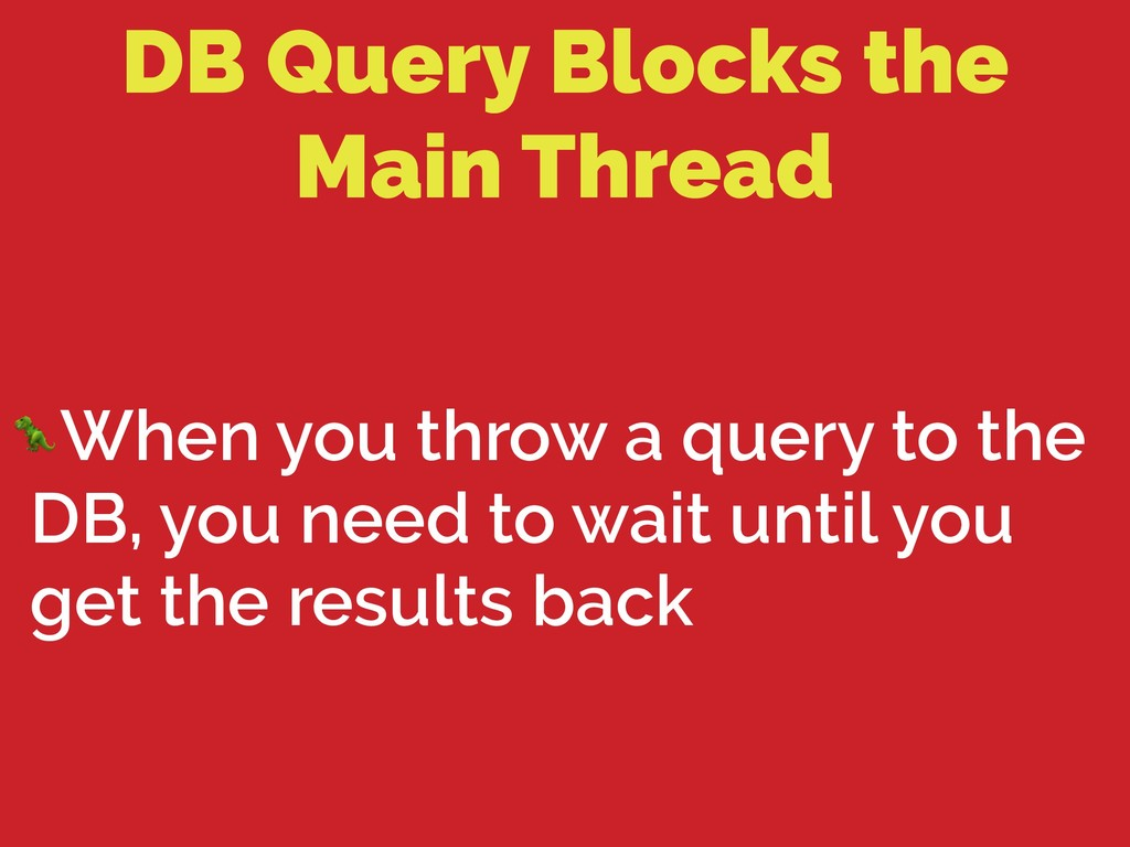 DB Query Blocks the Main Thread When you throw ...