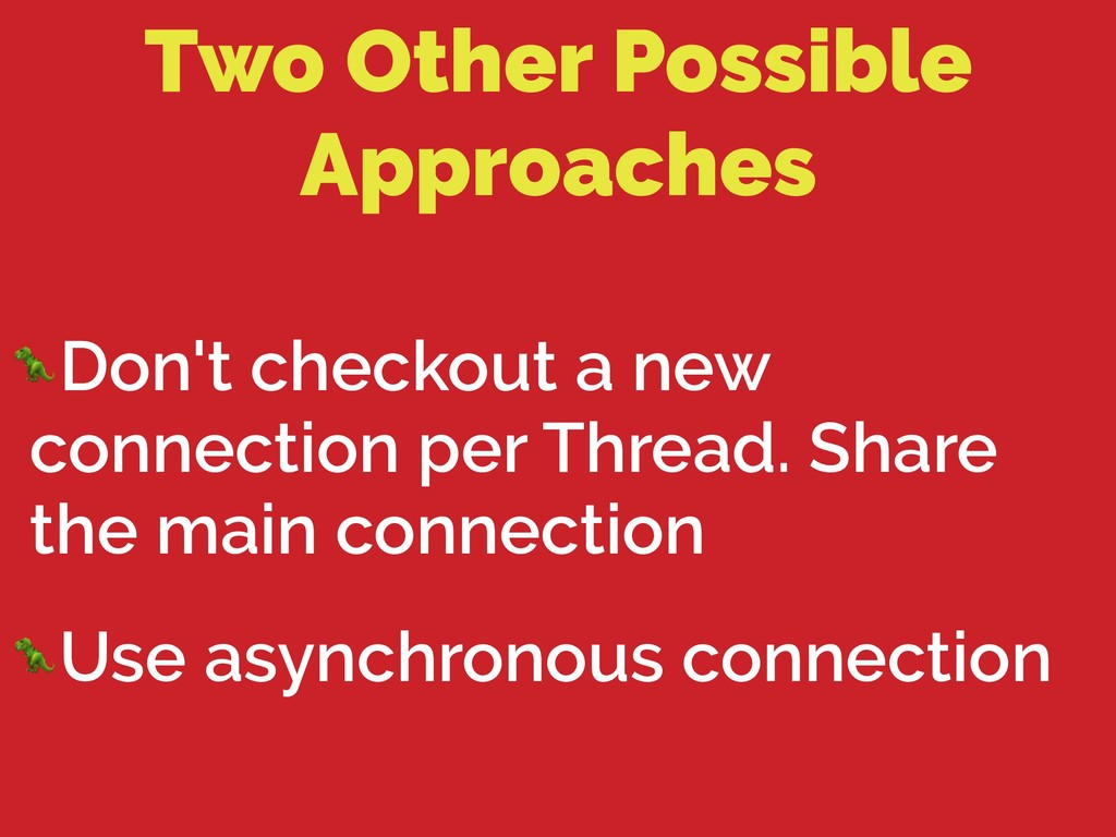 Two Other Possible Approaches Don't checkout a ...