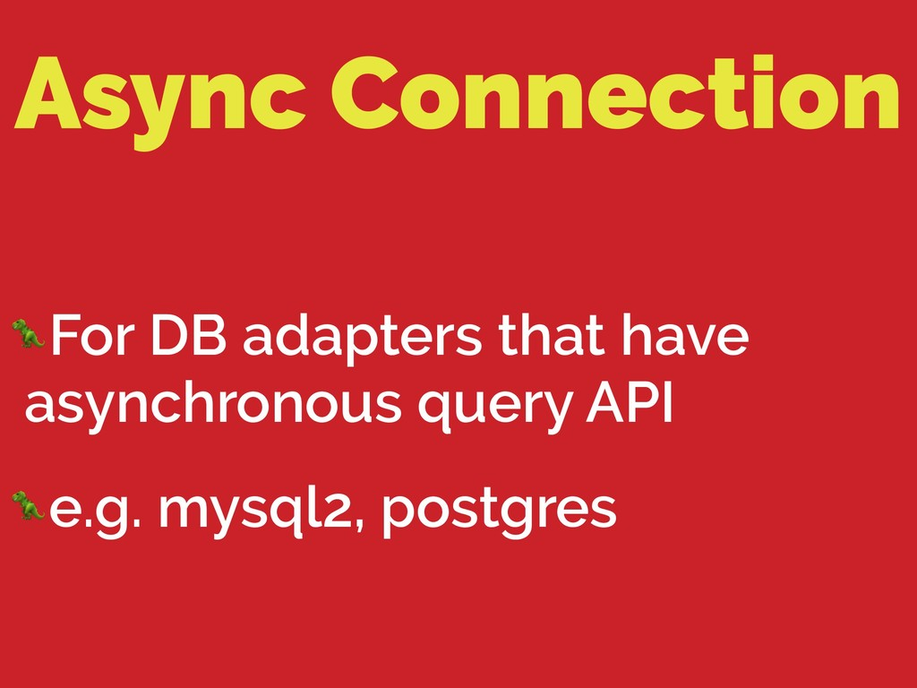 Async Connection For DB adapters that have asyn...