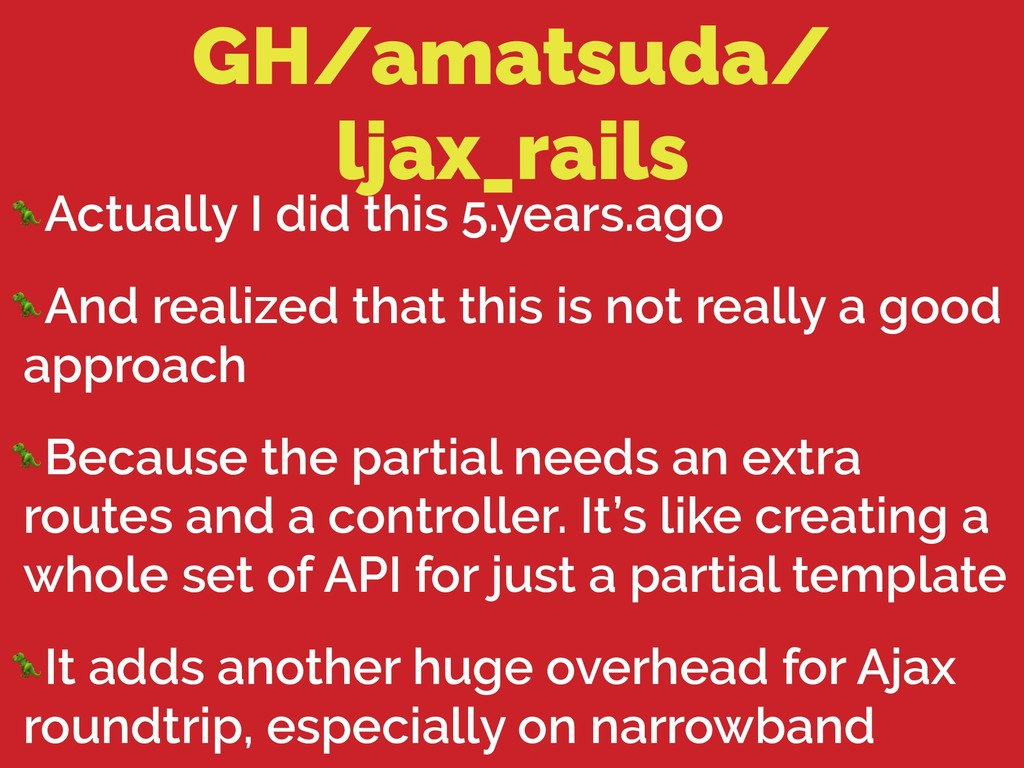 GH/amatsuda/ ljax_rails Actually I did this 5.y...