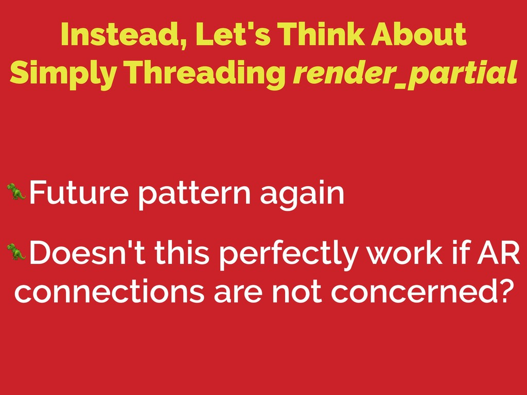 Instead, Let's Think About Simply Threading ren...