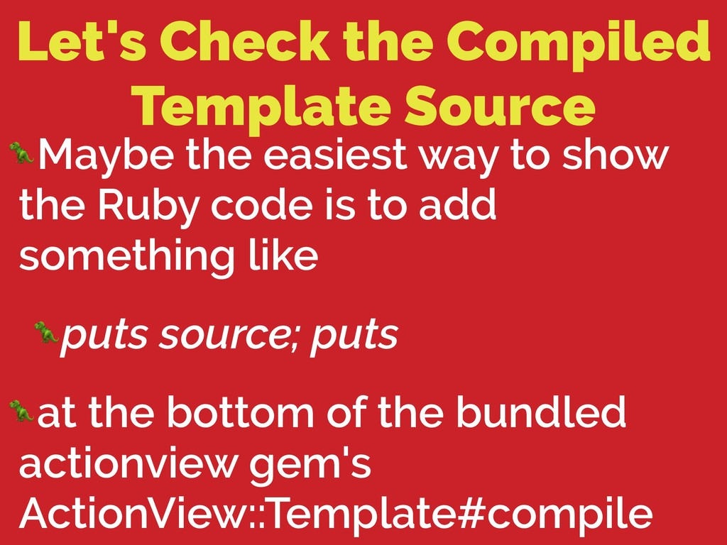 Let's Check the Compiled Template Source Maybe ...