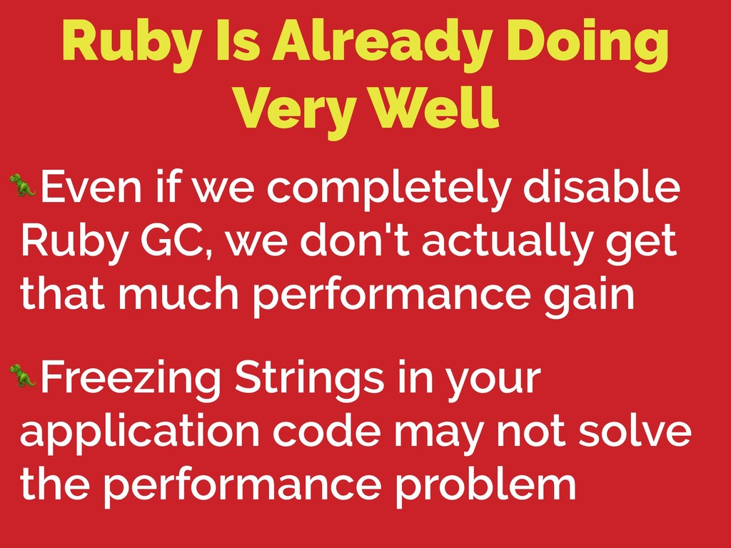 Ruby Is Already Doing Very Well Even if we comp...