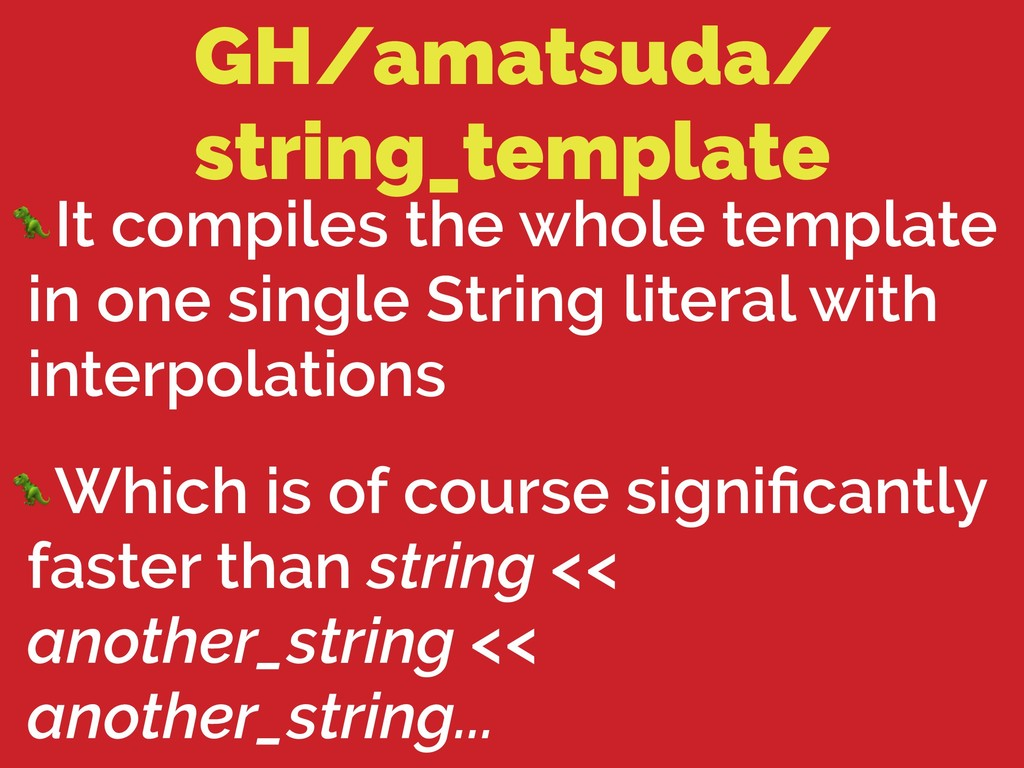 GH/amatsuda/ string_template It compiles the wh...