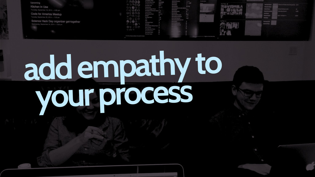 add empathy to your process