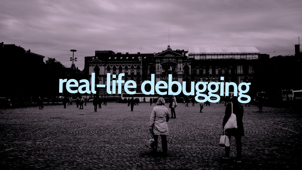 real-life debugging