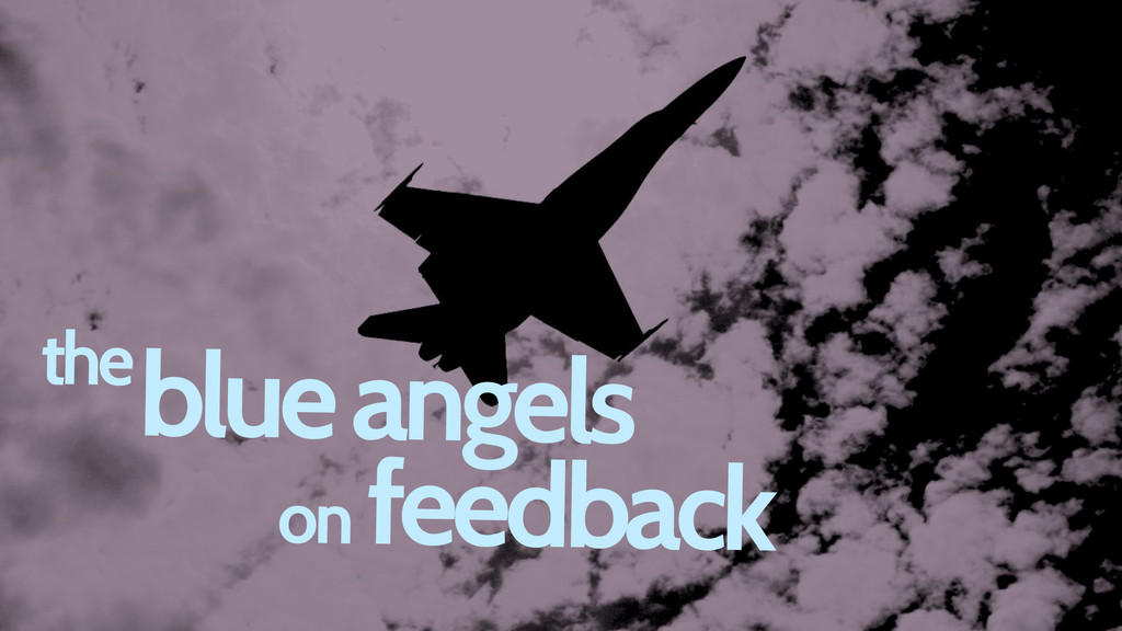 blue angels the feedback on