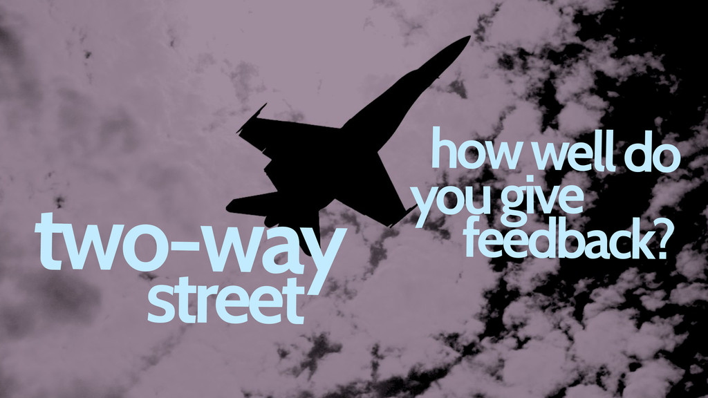 two-way street how well do you give feedback?