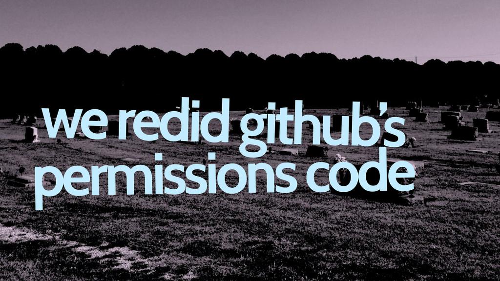 we redid github's permissions code