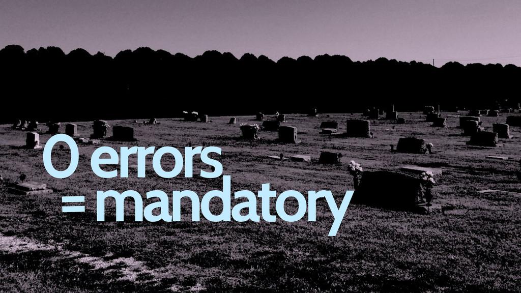 0 errors mandatory =