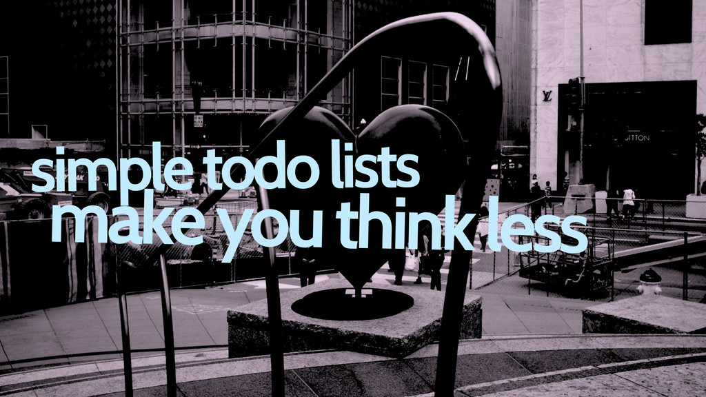 simple todo lists make you think less