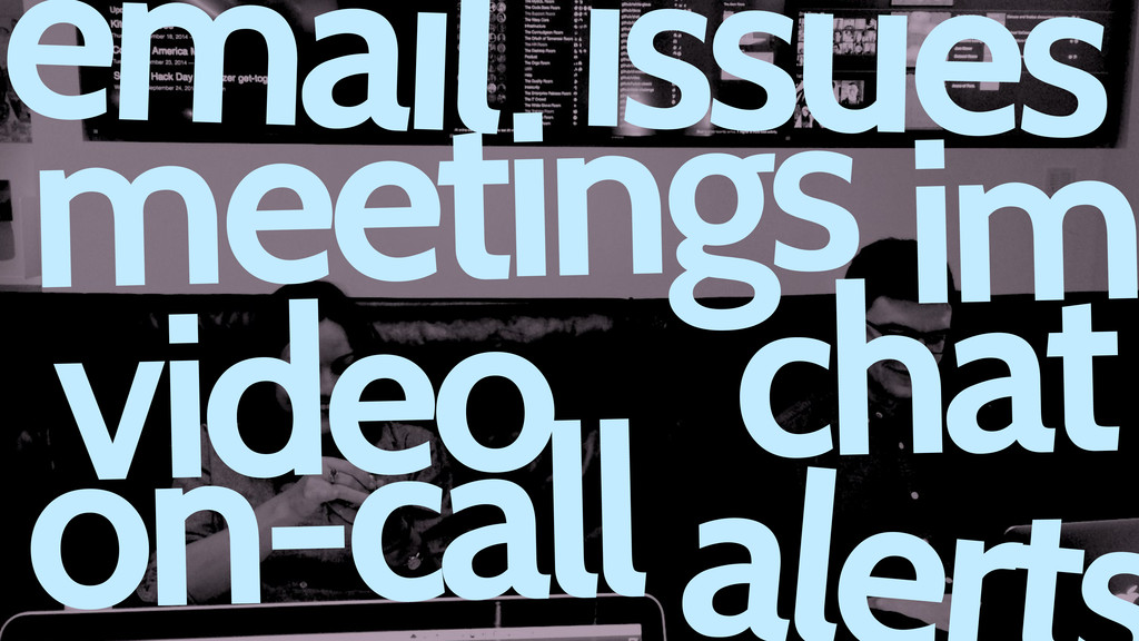 email meetings chat issues im on-call video al