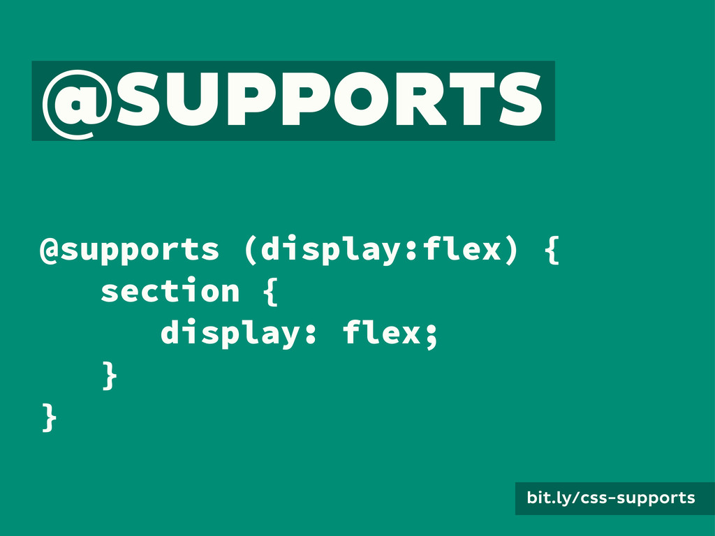 bit.ly/css-supports @SUPPORTS @supports (displa...