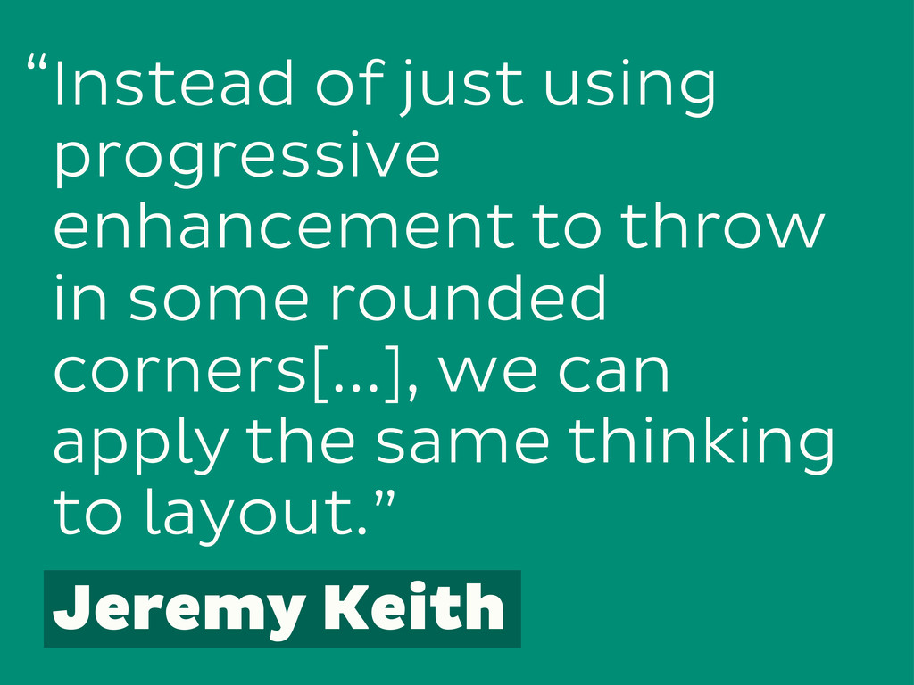Instead of just using progressive enhancement t...