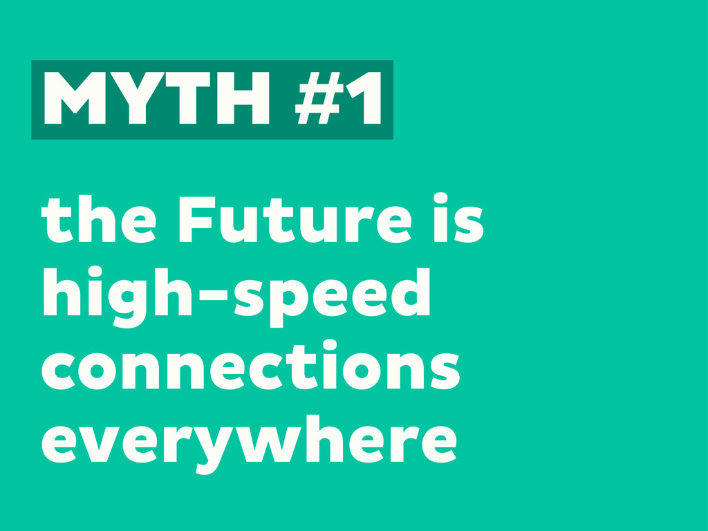 the Future is high-speed connections everywhere...