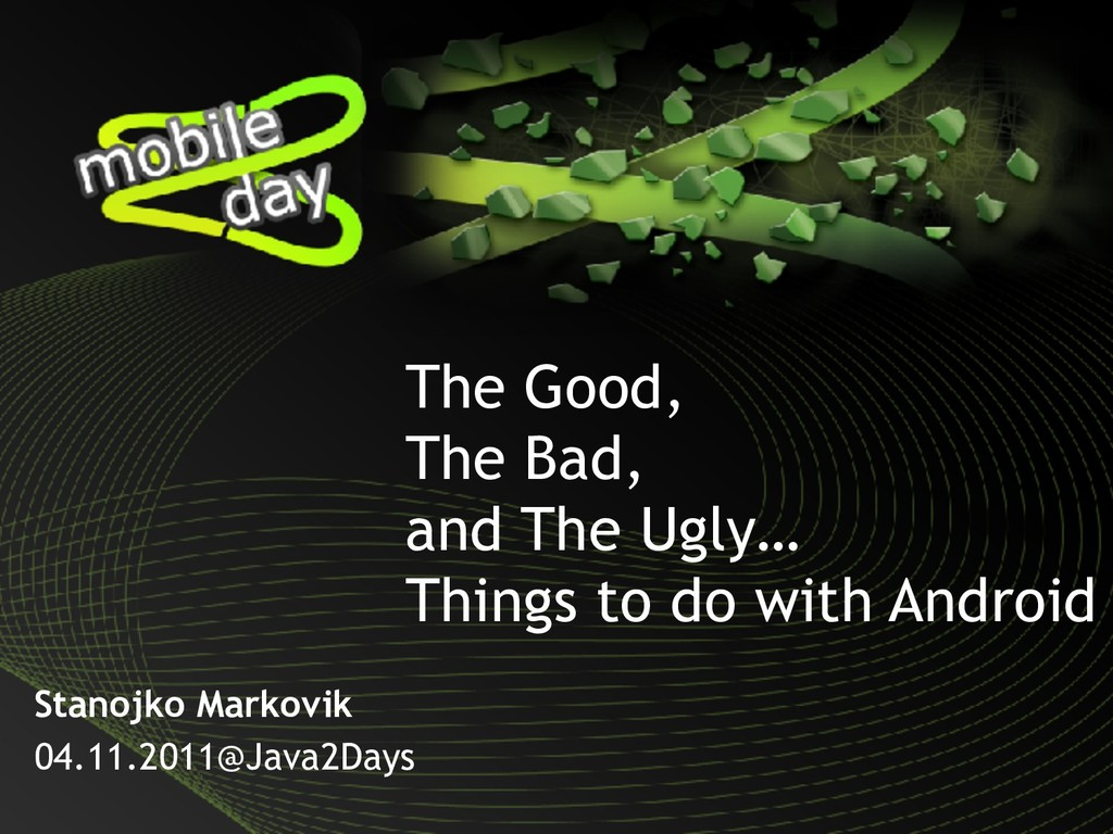 Mobile2Days The Good,  The Bad,  and The Ugly...