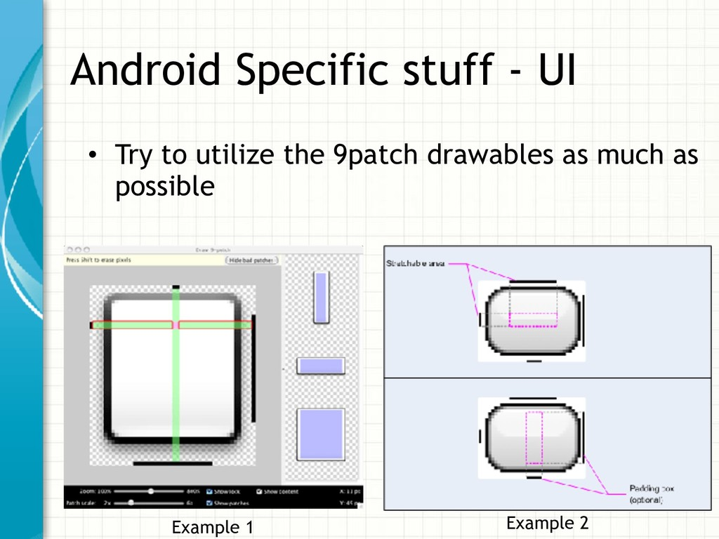 Android Specific stuff - UI • Try to utilize th...