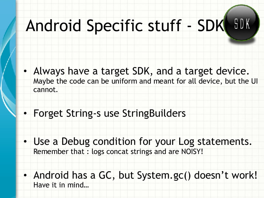 Android Specific stuff - SDK • Always have a ta...