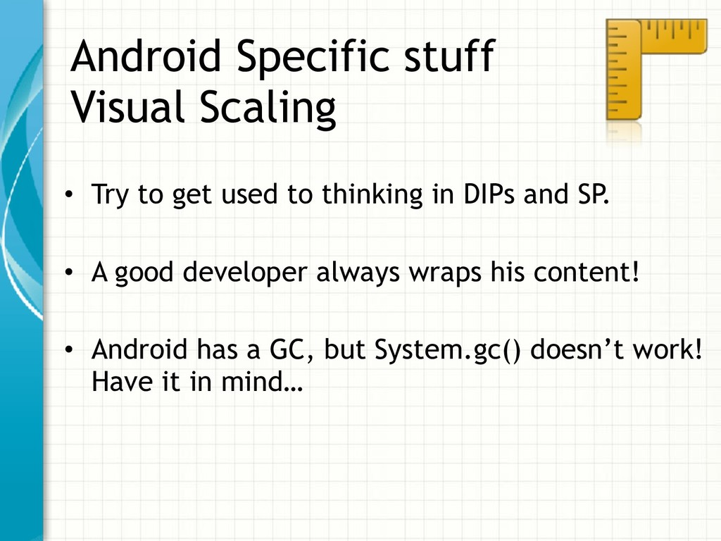 Android Specific stuff  Visual Scaling • Try t...