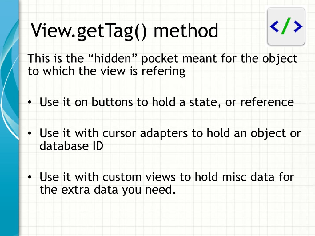 """View.getTag() method This is the """"hidden"""" pocke..."""