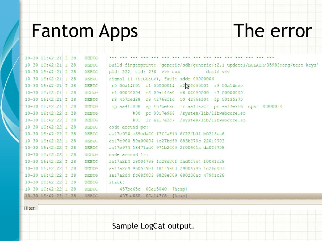 Fantom Apps The error Sample LogCat output.