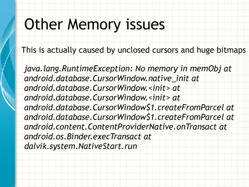Other Memory issues This is actually caused by ...