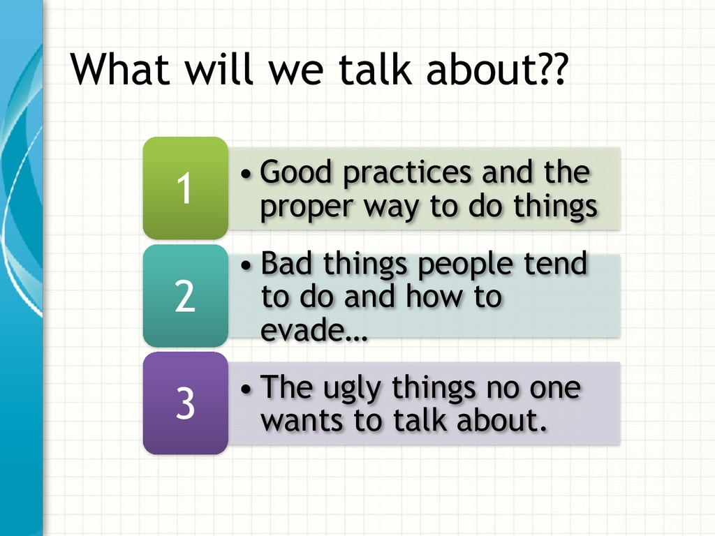 • Good practices and the proper way to do thing...