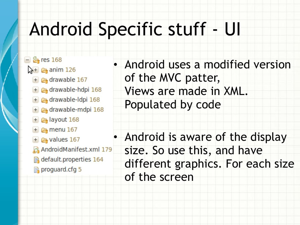 Android Specific stuff - UI • Android uses a mo...