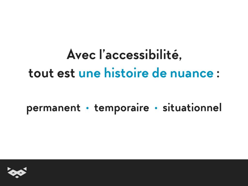 Avec l'accessibilité, tout est une histoire de...