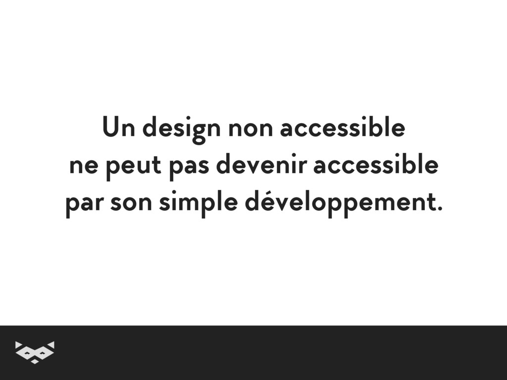 Un design non accessible