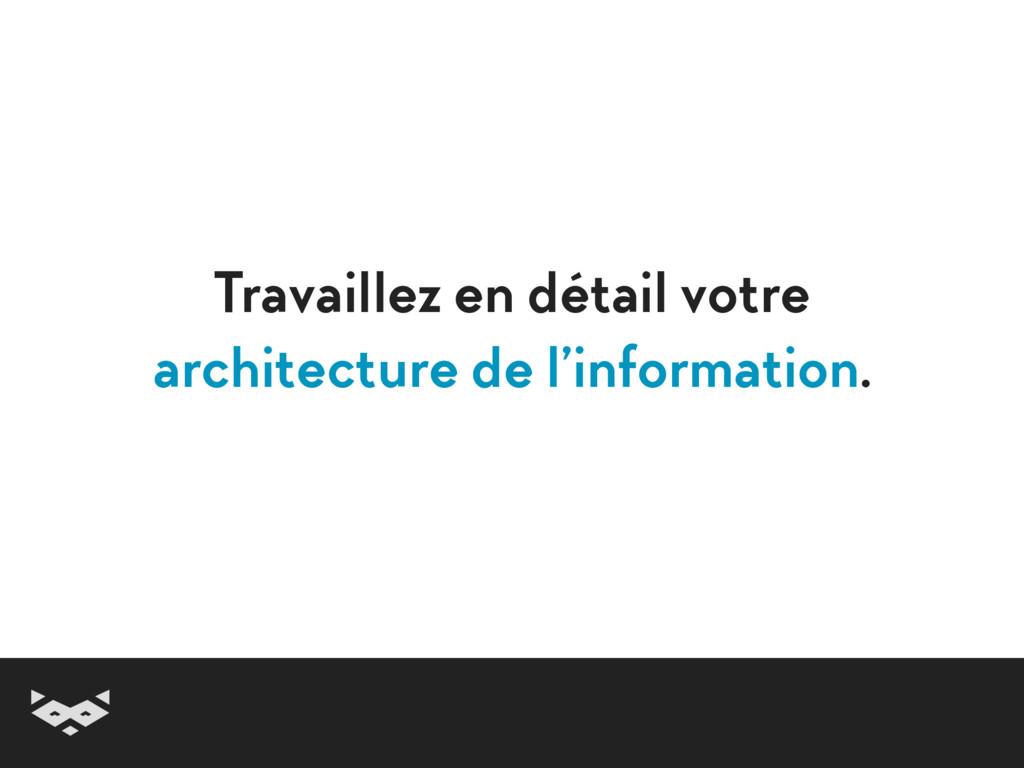 Travaillez en détail votre architecture de l'i...