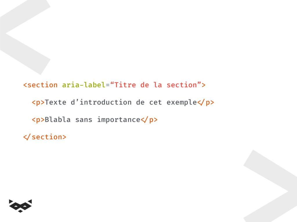 """< <section aria-label=""""Titre de la section""""> <p..."""