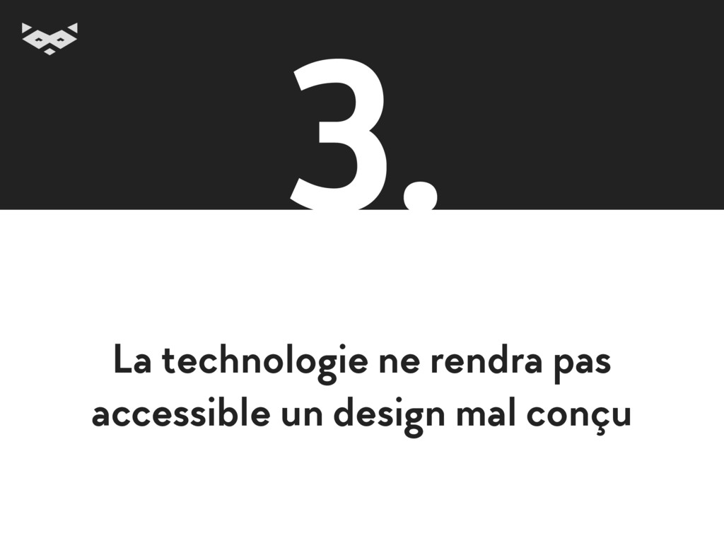 La technologie ne rendra pas accessible un desi...