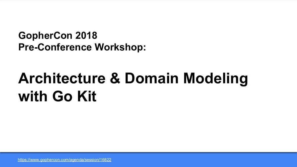 Architecture & Domain Modeling with Go Kit http...
