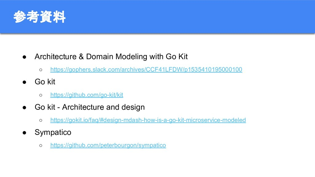 ● Architecture & Domain Modeling with Go Kit ○ ...