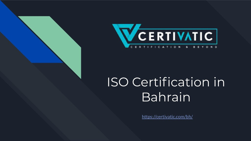 ISO Certification in Bahrain https://certivatic....