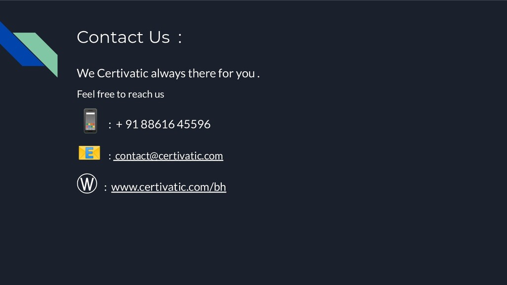 Contact Us : We Certivatic always there for you...