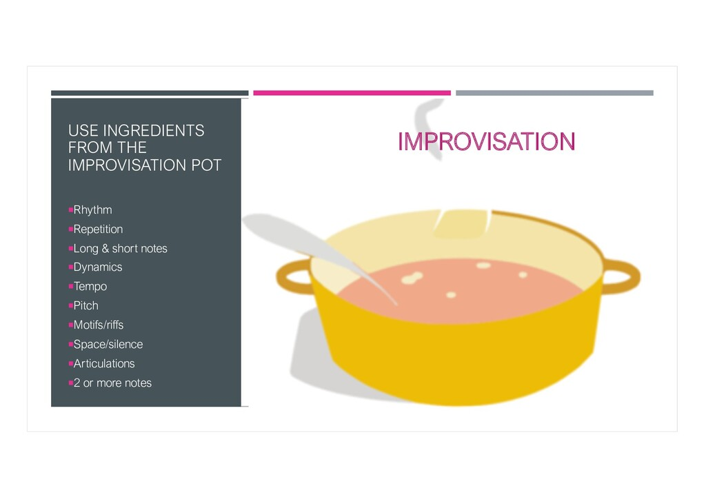 USE INGREDIENTS FROM THE IMPROVISATION POT ¡Rhy...