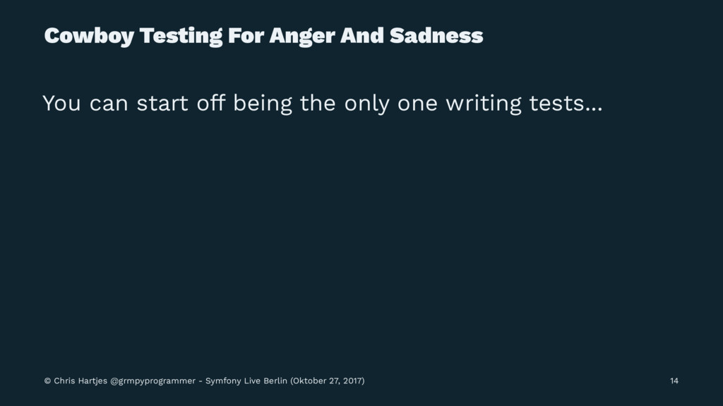 Cowboy Testing For Anger And Sadness You can st...