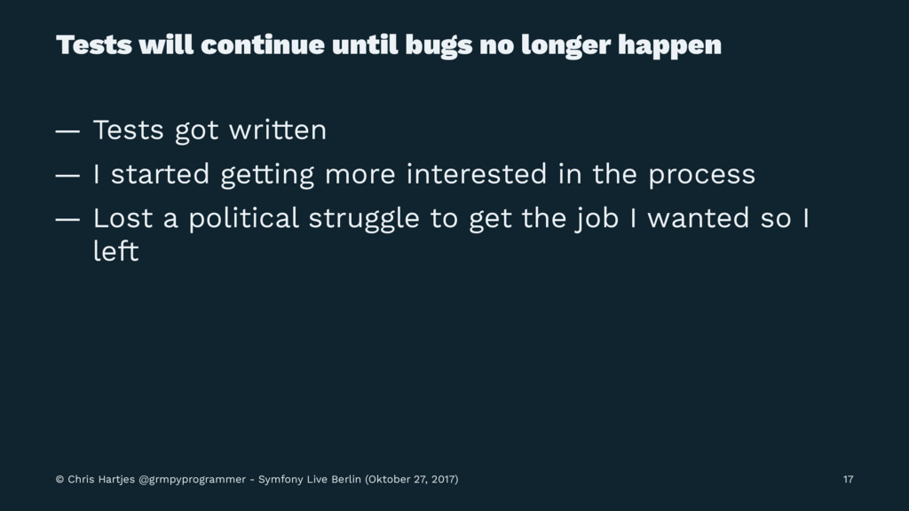 Tests will continue until bugs no longer happen...