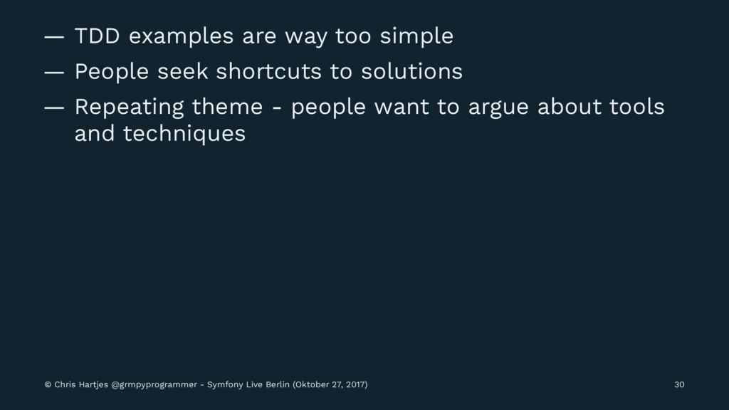 — TDD examples are way too simple — People seek...