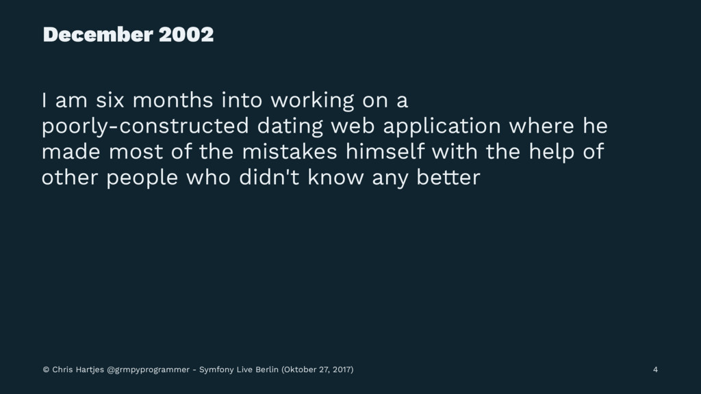December 2002 I am six months into working on a...