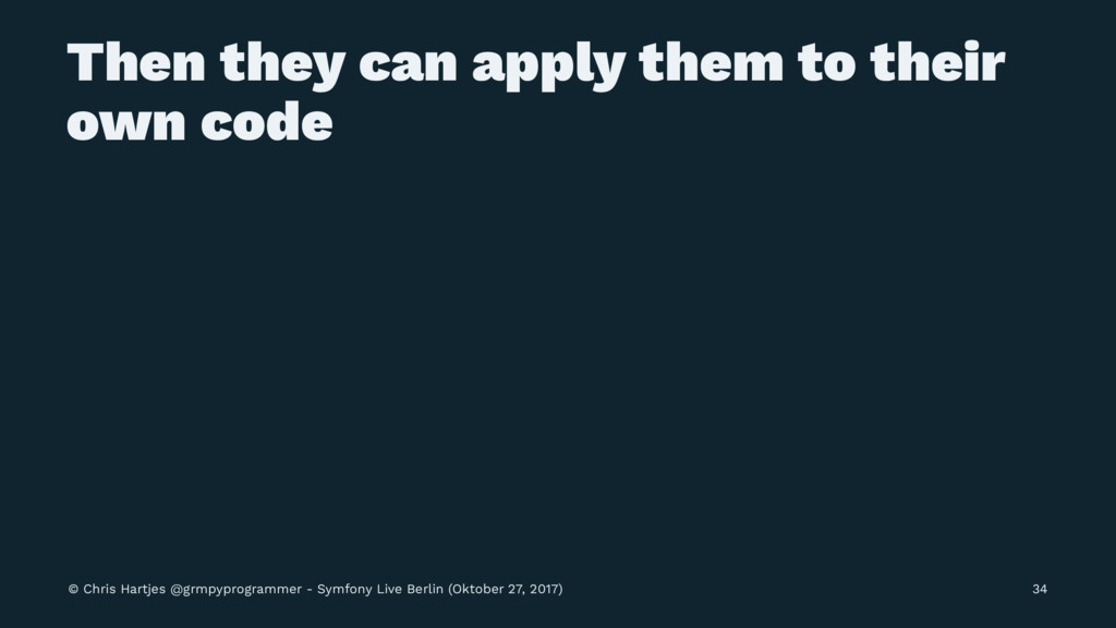 Then they can apply them to their own code © Ch...