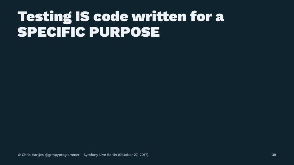 Testing IS code wri!en for a SPECIFIC PURPOSE ©...